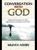 Conversation with God: Mystical Answers to the Important Questions of Life