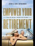Empower Your Retirement: Plan for the Best, Prepare for the Worst