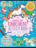 Where's the Unicorn? Activity Book, 2: Magical Puzzles, Quizzes, and More