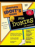 The Complete Idoit's Guide for Dummies: A How-To Book on Dumbing Down