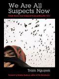 We Are All Suspects Now: Untold Stories from Immigrant Communities after 9/11