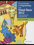 An Introduction to Programming Using Visual Basic 2012 [With DVD]