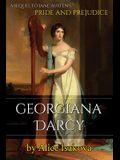 Georgiana Darcy: A Sequel to Jane Austen's Pride and Prejudice