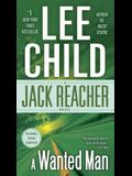 A Wanted Man (with Bonus Short Story Not a Drill): A Jack Reacher Novel