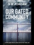 Our Gated Community: A Highlands and Islands Detective Thriller