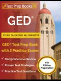 GED Study Guide 2021 All Subjects: GED Test Prep Book with 2 Practice Exams [6th Edition Preparation]
