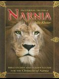 The Eternal Truths of Narnia: Bible Studies and Leader's Guide