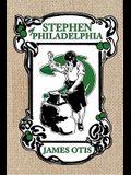 Stephen of Philadelphia: A Story of Penn's Colony