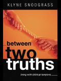 Between Two Truths