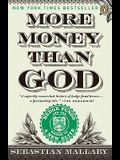 More Money Than God: Hedge Funds and the Making of a New Elite