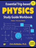 Essential Trig-based Physics Study Guide Workbook: The Laws of Motion