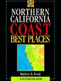Northern California Coast Best Places: A Destination Guide