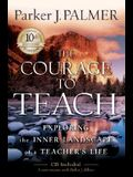 The Courage to Teach: Exploring the Inner Landscape of a Teacher's Life [With CDROM]