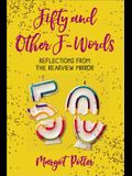 Fifty and Other F-Words: Reflections from the Rearview Mirror
