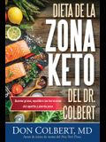 Dieta de la Zona Keto del Dr. Colbert: Quema Grasa, Equilibre Las Hormonas del Apetito Y Pierda Peso