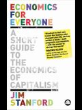 Economics for Everyone, Second Edition: A Short Guide to the Economics of Capitalism