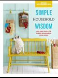 Good Housekeeping Simple Household Wisdom, 1: 425 Easy Ways to Clean & Organize Your Home