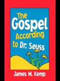 Gospel According to Dr. Seuss: Snitches, Sneeches, and Other Creachas