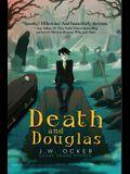 Death and Douglas