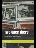 Two Once There: Sequel to Two Once Removed