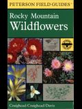 A Field Guide to Rocky Mountain Wildflowers Northern Arizona and New Mexico to British Columbia