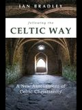 Following the Celtic Way: A New Assessment of Celtic Christianity