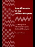 Pan Africanism in the African Diaspora: An Analysis of Modern Afrocentric Political Movements (Revised)