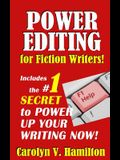 Power Editing For Fiction Writers: Includes the number 1 secret to power up your writing now!