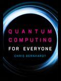 Quantum Computing for Everyone