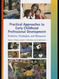 Practical Approaches to Early Childhood Professional Development: Evidence, Strategies, and Resources