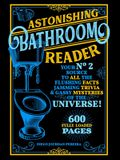 Astonishing Bathroom Reader: Your No.2 Source to All the Flushing Facts Jamming Trivia & Gassy Mysteries of the Universe!