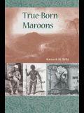 True-Born Maroons