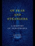 Of Fear and Strangers: A History of Xenophobia