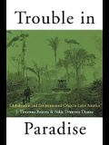 Trouble in Paradise: Globalization and Environmental Crises in Latin America
