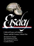 Loren Eiseley: Collected Essays on Evolution, Nature, and the Cosmos Vol. 1 (Loa #285): The Immense Journey, the Firmament of Time, the Unexpected Uni