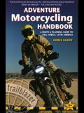 Adventure Motorcycling Handbook: A Route & Planning Guide to Asia, Africa & Latin America