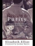 Passion and Purity: Learning to Bring Your Love Life Under Christ's Control