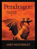 Pendragon: The Arthur Chronicles: 1