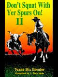 Don't Squat With Yer Spurs On! II (Bk.2)