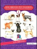 Dog Breeds Pet Fashion Illustration Encyclopedia: Volume 1 Toy Breeds