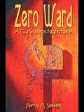 Zero Ward: A Survivor's Nightmare