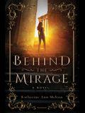 Behind the Mirage