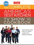 The Complete America's Test Kitchen TV Show Cookbook 2001-2022: Every Recipe from the Hit TV Show Along with Product Ratings Includes the 2022 Season
