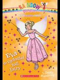 Princess Fairies #7: Eva the Enchanted Ball Fairy: A Rainbow Magic Book