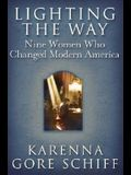 Lighting the Way: Nine Women Who Changed Modern America