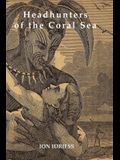 Headhunters of the Coral Sea