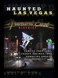 Haunted Las Vegas: Famous Phantoms, Creepy Casinos, and Gambling Ghosts