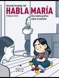 Habla María: Una Novela Gráfica Sobre el Autismo