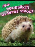 ¿Qué Necesitan Los Seres Vivos? (What Do Living Things Need?)
