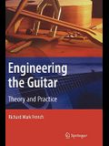 Engineering the Guitar: Theory and Practice